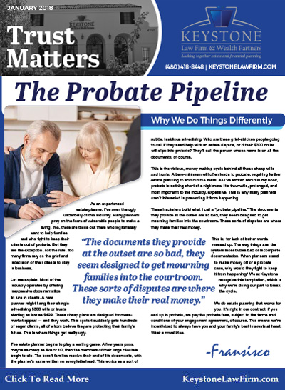 January 2018 - The Probate Pipeline by Keystone Law Firm